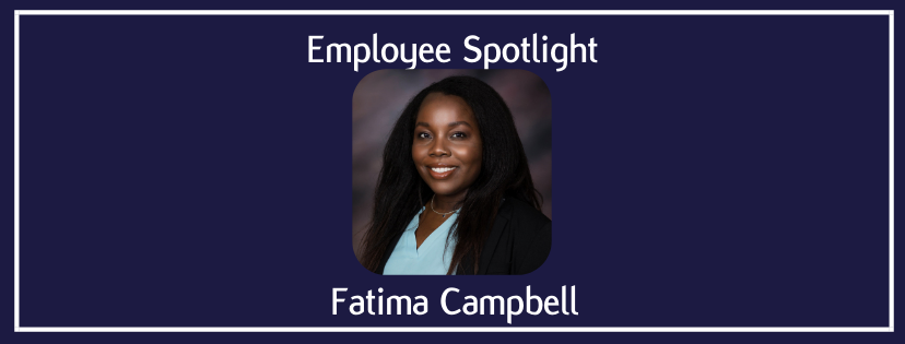 Employee Spotlight | Fatima Campbell