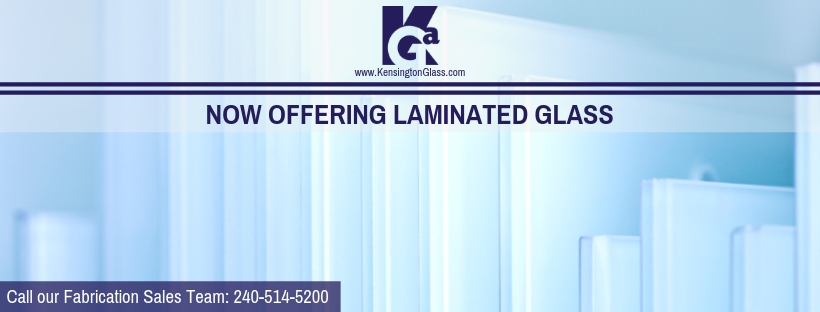 Now Offering Laminated Glass