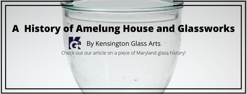 A History of Amelung House and Glassworks