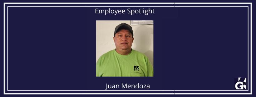 Employee Spotlight Juan Mendoza