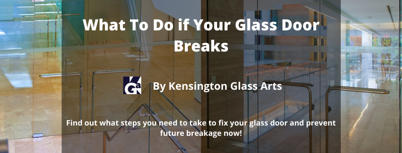 What To Do If Your Glass Door Breaks