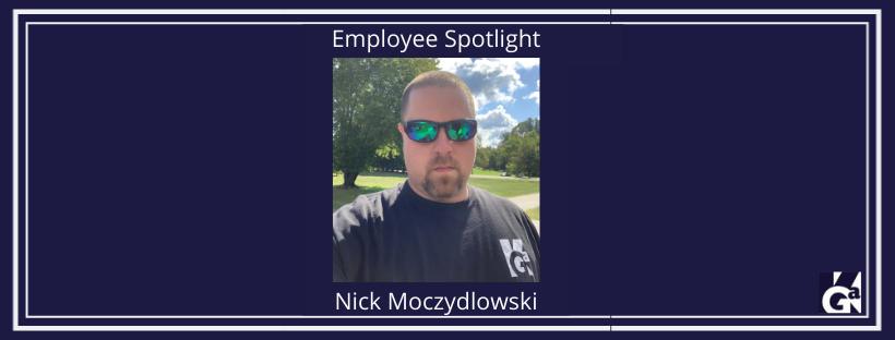 Nick Moczydlowski Employee Spotlight