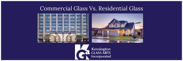 Commercial Vs. Residential Glass
