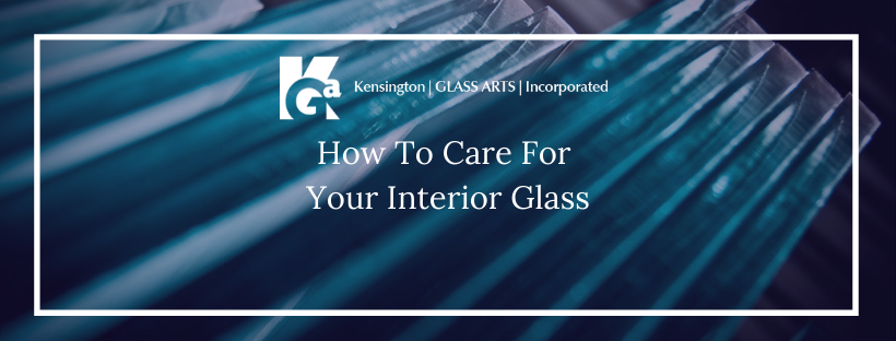 How To Care For Your Interior Glass