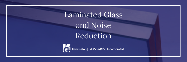 Laminated Glass and Noise Reduction